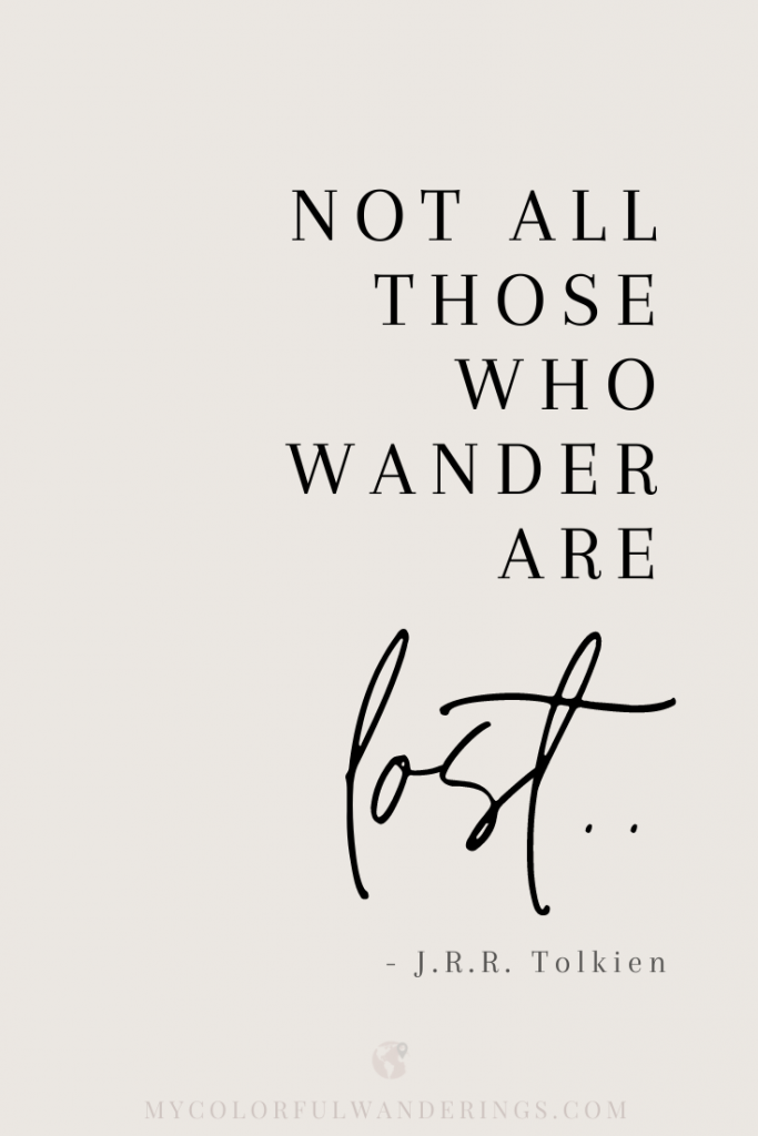 Not All Those Who Wander Are Lost - My Colorful Wanderings Travel Blog