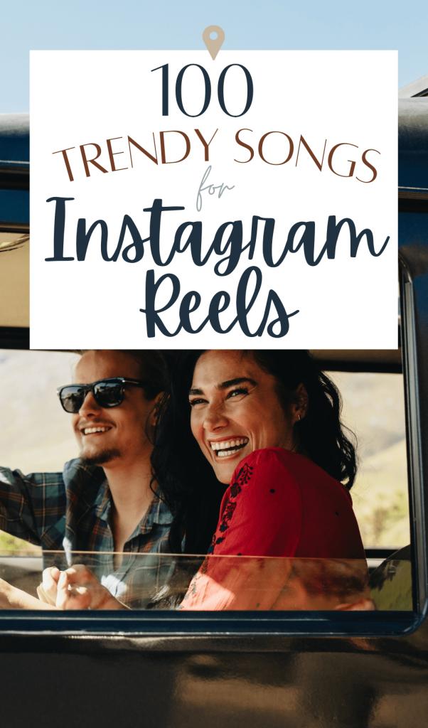 trending songs for instagram reels, trending songs for tiktok, best songs for instagram reels