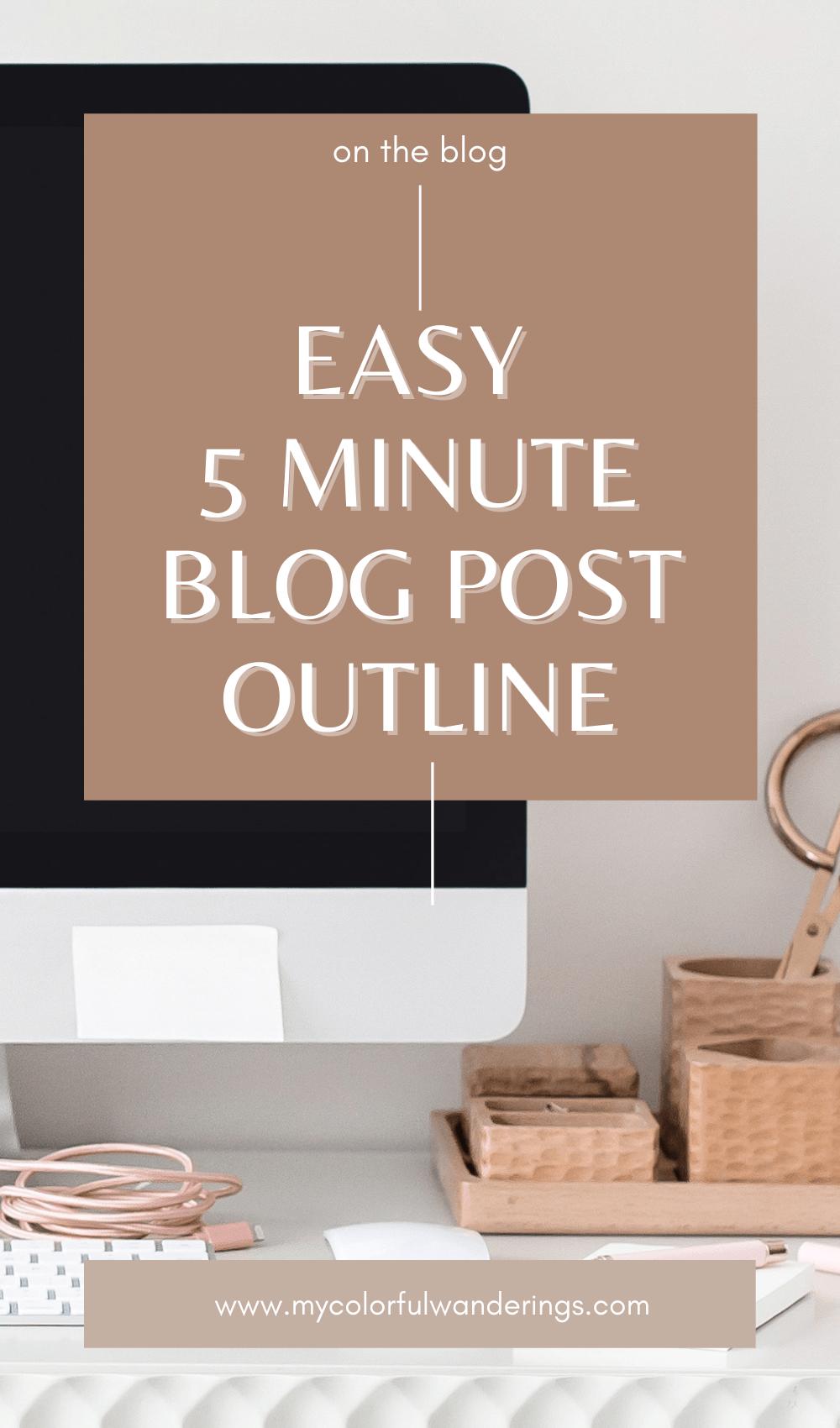 5 Minute Easy Blog Post Outline