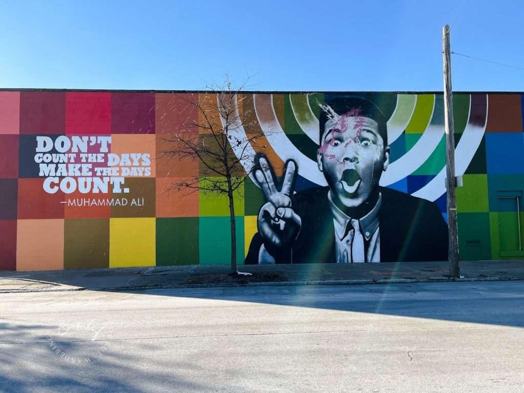 Muhammed Ali Make The Days Count Louisville Murals