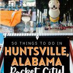 Huntsville Alabama Itinerary | What To do in huntsville alabama | Fun things to do in Huntsville Alabama
